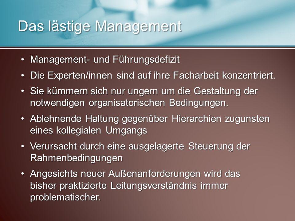 Das lästige Management Management- und FührungsdefizitManagement- und Führungsdefizit Die Experten/innen sind auf ihre Facharbeit konzentriert.Die Experten/innen sind auf ihre Facharbeit konzentriert.