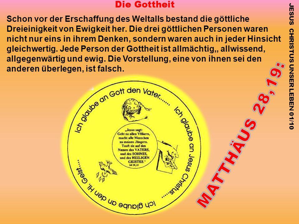 Die Gottheit Schon vor der Erschaffung des Weltalls bestand die göttliche Dreieinigkeit von Ewigkeit her. Die drei göttlichen Personen waren nicht nur