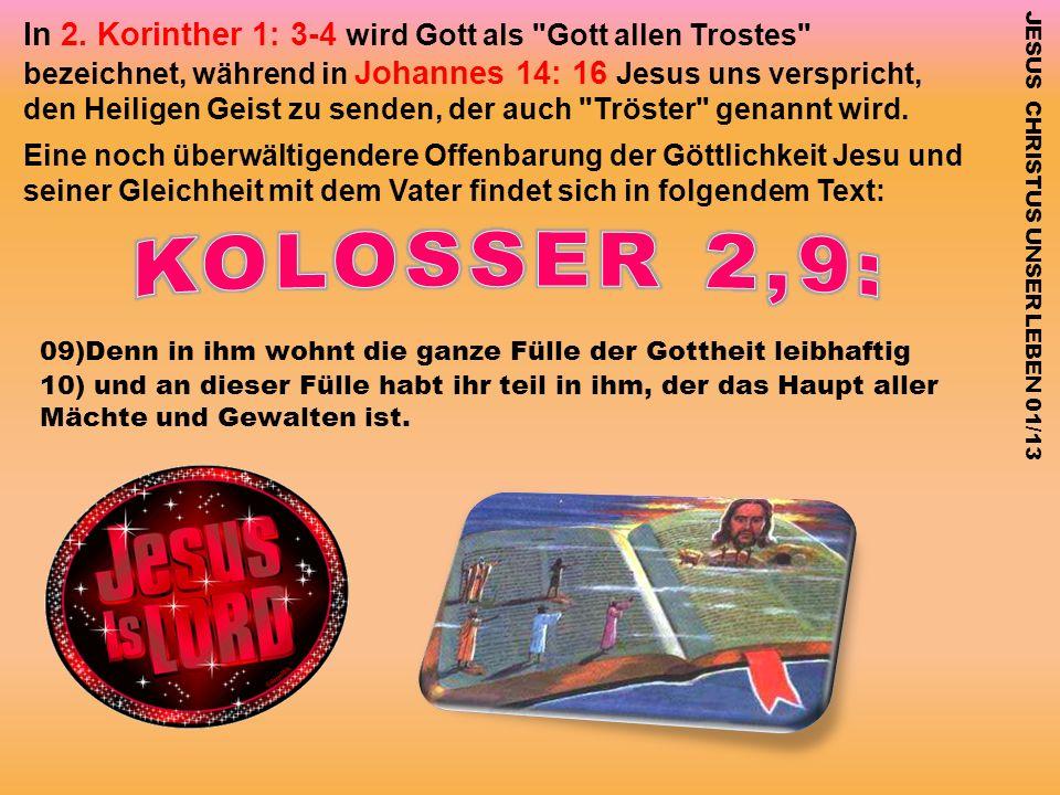 JESUS CHRISTUS UNSER LEBEN 01/13 In 2. Korinther 1: 3-4 wird Gott als
