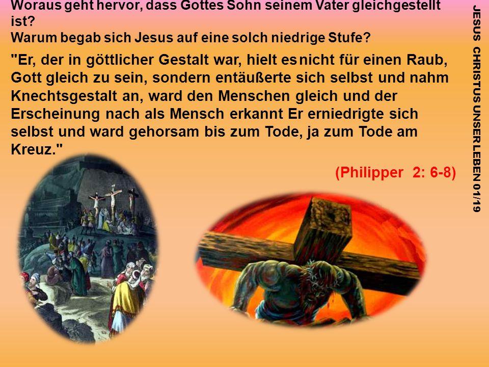 Woraus geht hervor, dass Gottes Sohn seinem Vater gleichgestellt ist? Warum begab sich Jesus auf eine solch niedrige Stufe?