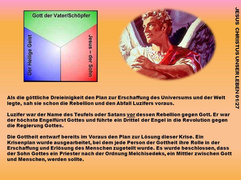 Als die göttliche Dreieinigkeit den Plan zur Erschaffung des Universums und der Welt legte, sah sie schon die Rebellion und den Abfall Luzifers voraus