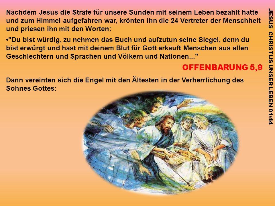 Nachdem Jesus die Strafe für unsere Sunden mit seinem Leben bezahlt hatte und zum Himmel aufgefahren war, krönten ihn die 24 Vertreter der Menschheit