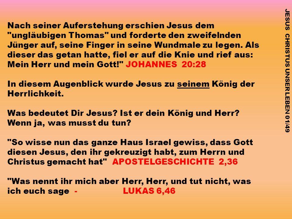 JESUS CHRISTUS UNSER LEBEN 01/49 Nach seiner Auferstehung erschien Jesus dem