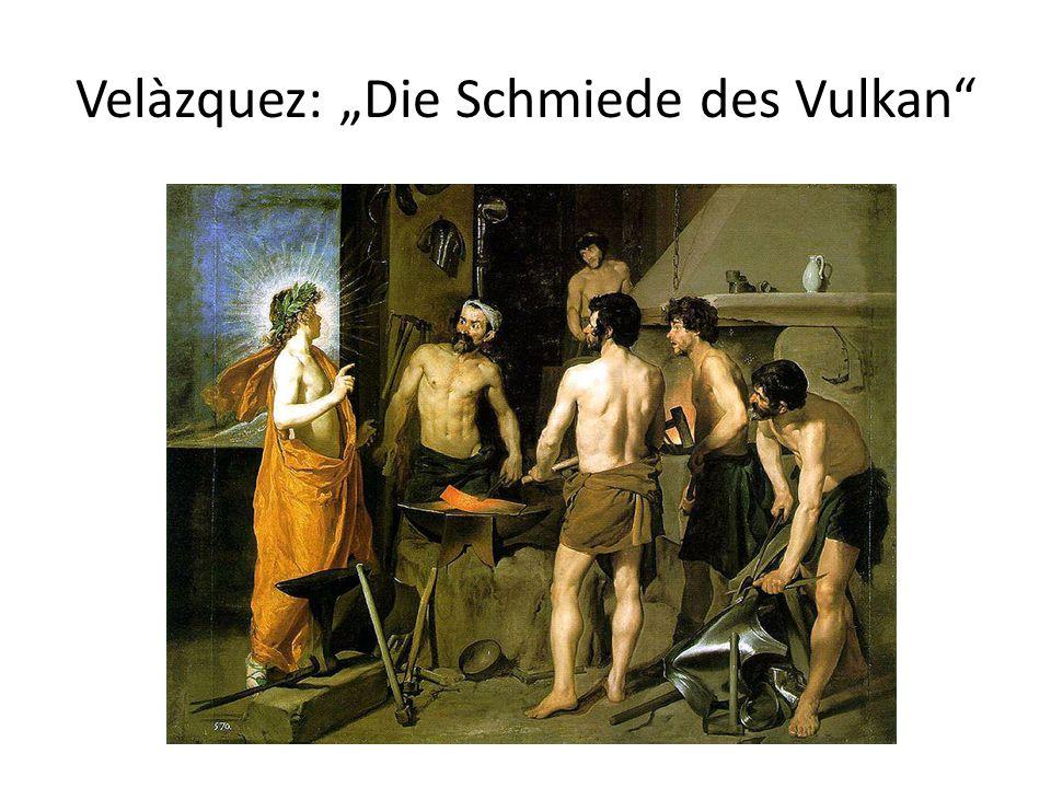 Velàzquez: Die Schmiede des Vulkan