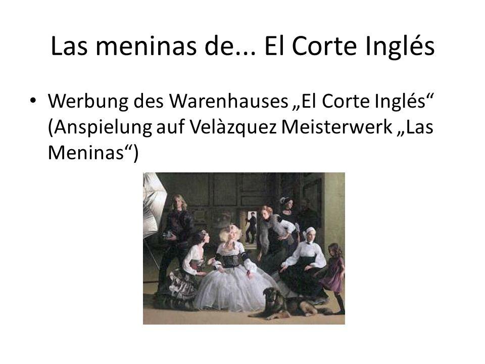 Las meninas de... El Corte Inglés Werbung des Warenhauses El Corte Inglés (Anspielung auf Velàzquez Meisterwerk Las Meninas)