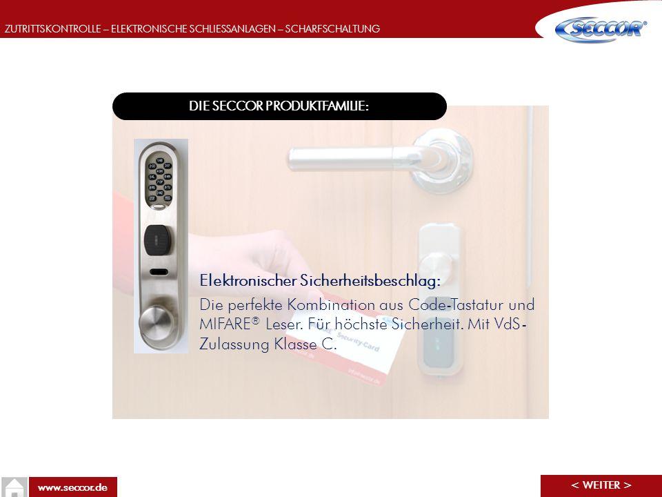 ZUTRITTSKONTROLLE – ELEKTRONISCHE SCHLIESSANLAGEN – SCHARFSCHALTUNG www.seccor.de DIE SECCOR PRODUKTFAMILIE: Elektronischer Sicherheitsbeschlag: Die p
