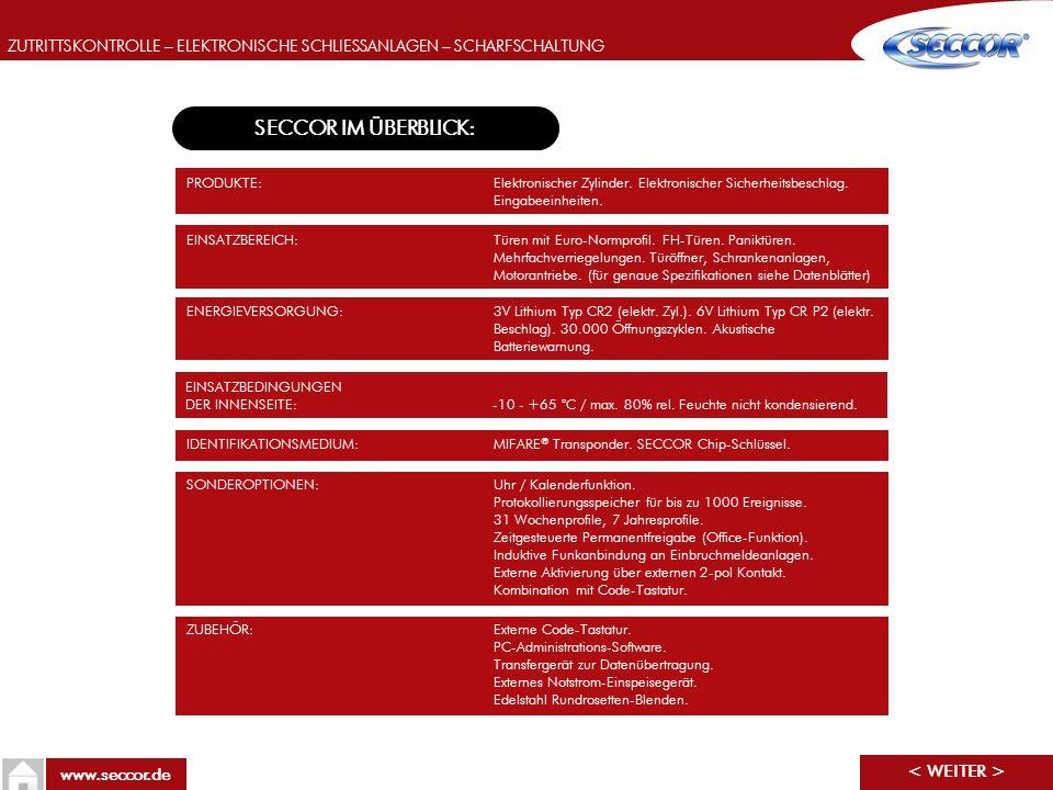 ZUTRITTSKONTROLLE – ELEKTRONISCHE SCHLIESSANLAGEN – SCHARFSCHALTUNG www.seccor.de SECCOR IM ÜBERBLICK: SONDEROPTIONEN:Uhr / Kalenderfunktion. Protokol