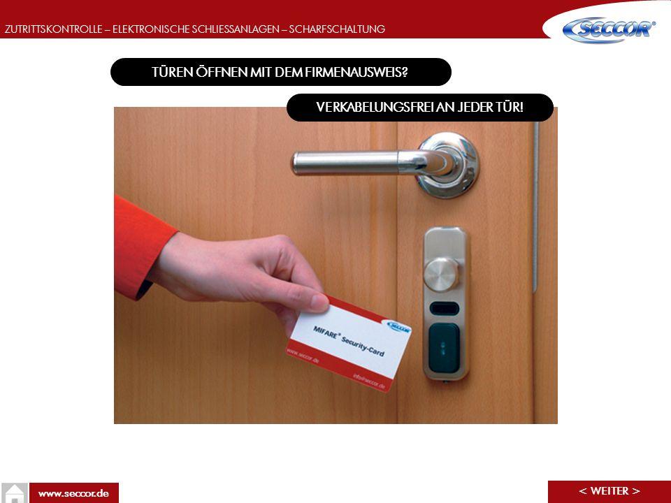 ZUTRITTSKONTROLLE – ELEKTRONISCHE SCHLIESSANLAGEN – SCHARFSCHALTUNG www.seccor.de SCHARFSCHALTUNG MIT SECCOR: Auswerteeinheit AE255: Zulassung für VdS Klasse C, SG5/SG6 Maximal acht Türen pro Sicherungsbereich SCHARF/UNSCHARF-Schaltung von jeder Tür Stiller Alarm Wachdienstschlüssel G101011
