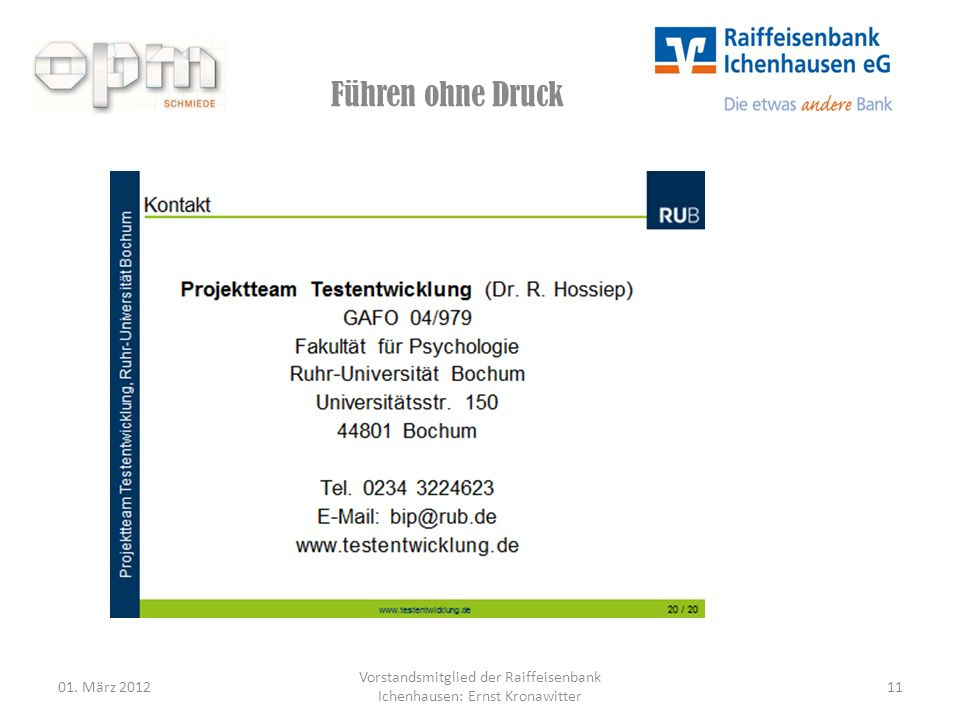 Führen ohne Druck 01. März 2012 Vorstandsmitglied der Raiffeisenbank Ichenhausen: Ernst Kronawitter 11