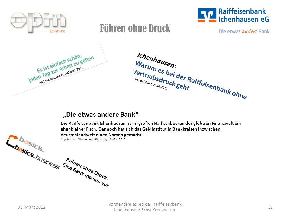 Führen ohne Druck 01. März 201212 Vorstandsmitglied der Raiffeisenbank Ichenhausen: Ernst Kronawitter Weleda Magazin Ausgabe 02/2011 Ichenhausen: Waru