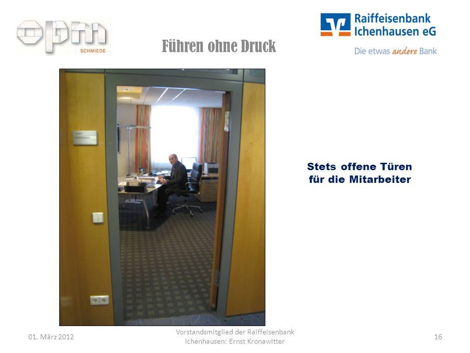 Führen ohne Druck 01. März 201216 Vorstandsmitglied der Raiffeisenbank Ichenhausen: Ernst Kronawitter Stets offene Türen für die Mitarbeiter