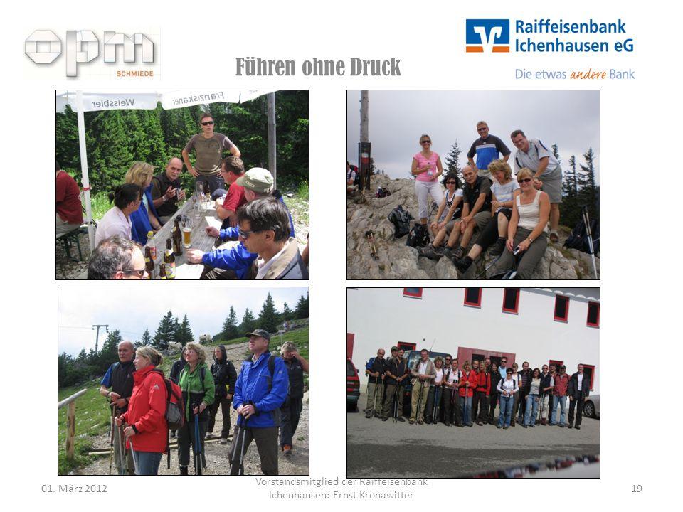 Führen ohne Druck 01. März 201219 Vorstandsmitglied der Raiffeisenbank Ichenhausen: Ernst Kronawitter