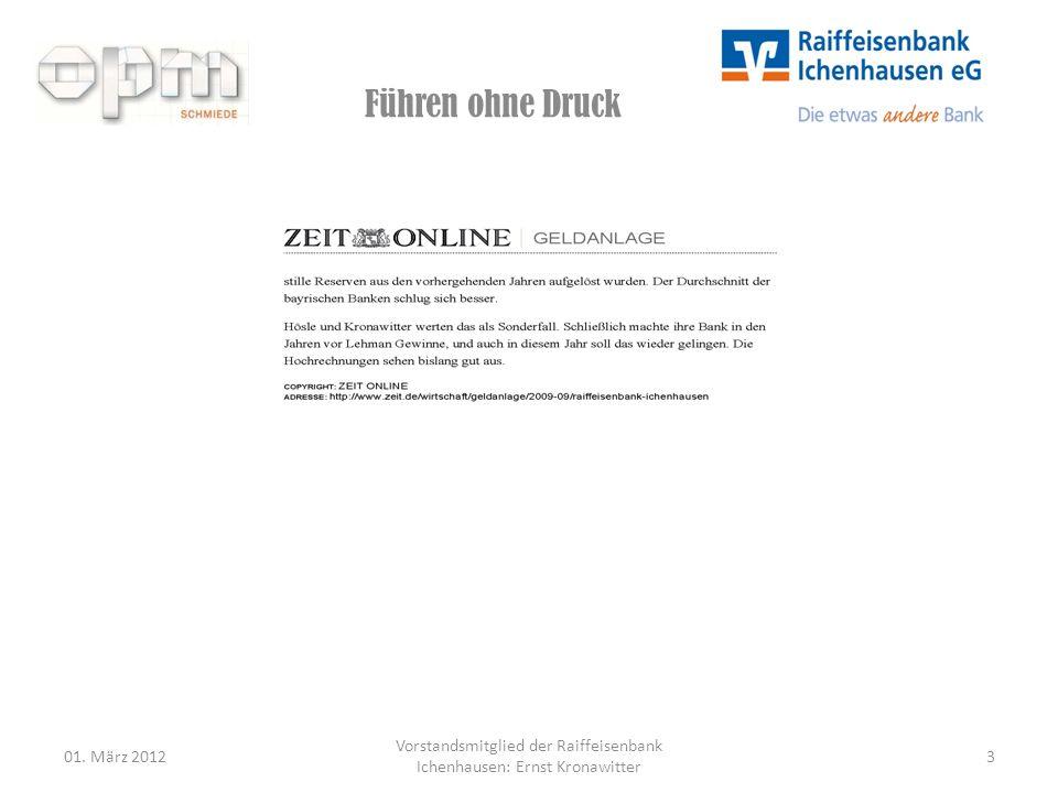 Führen ohne Druck 01. März 20123 Vorstandsmitglied der Raiffeisenbank Ichenhausen: Ernst Kronawitter