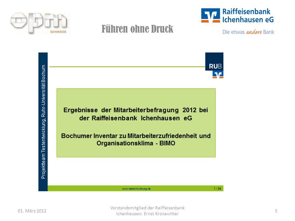 Führen ohne Druck 01. März 2012 Vorstandsmitglied der Raiffeisenbank Ichenhausen: Ernst Kronawitter 5