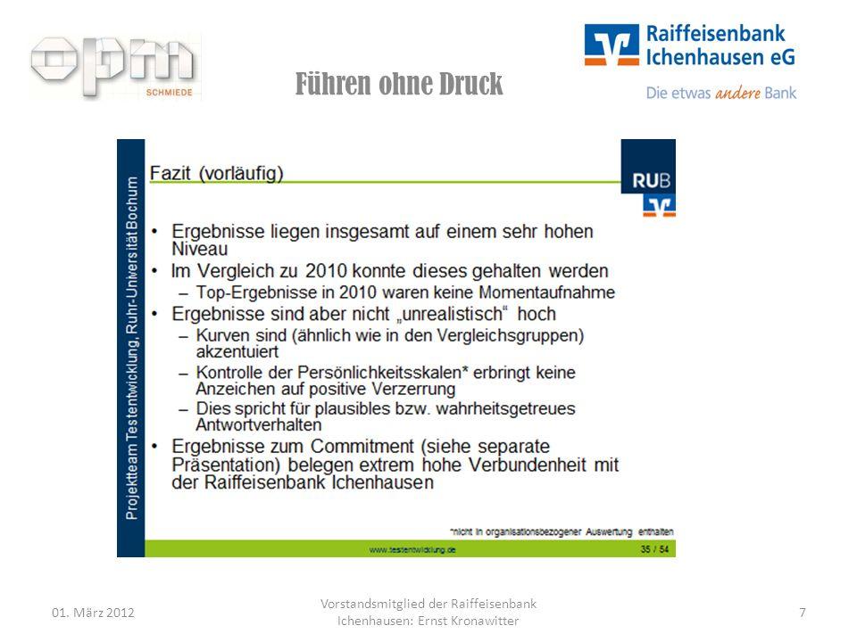 Führen ohne Druck 01. März 2012 Vorstandsmitglied der Raiffeisenbank Ichenhausen: Ernst Kronawitter 7