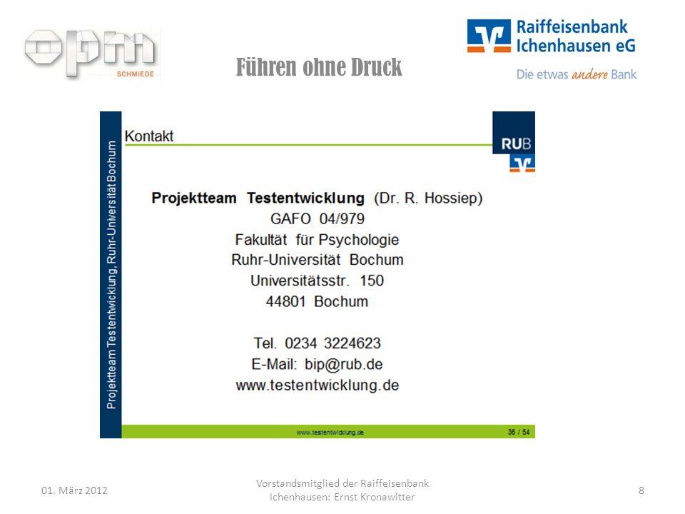Führen ohne Druck 01. März 2012 Vorstandsmitglied der Raiffeisenbank Ichenhausen: Ernst Kronawitter 8
