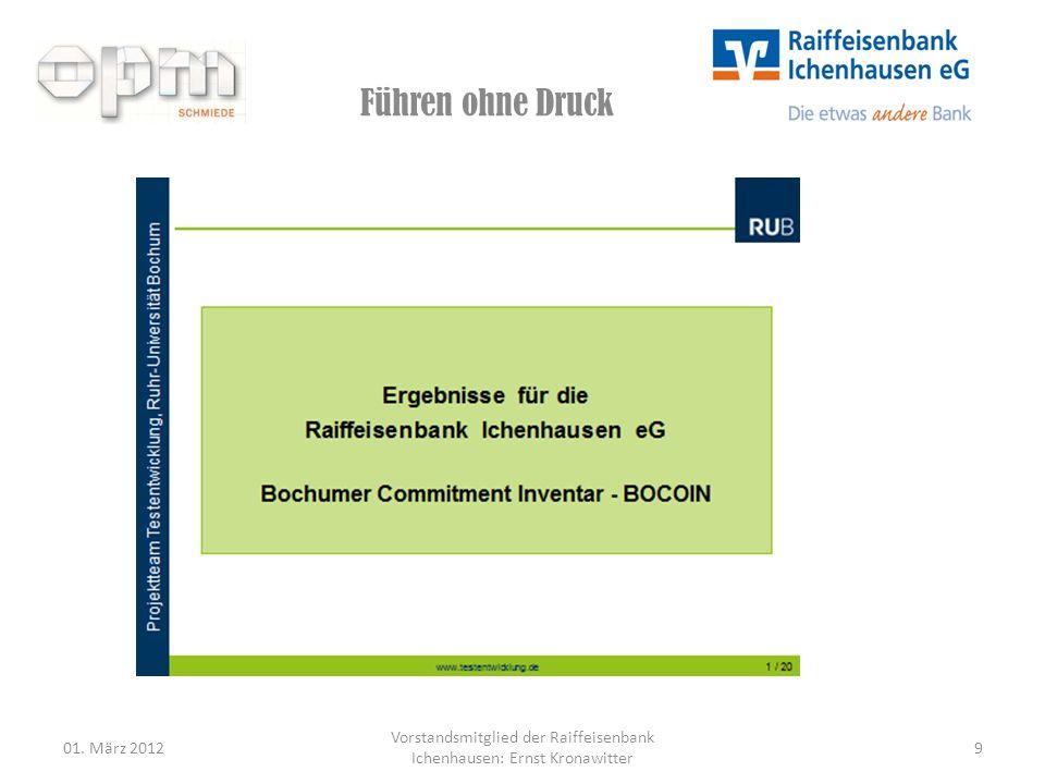 Führen ohne Druck 01. März 2012 Vorstandsmitglied der Raiffeisenbank Ichenhausen: Ernst Kronawitter 9