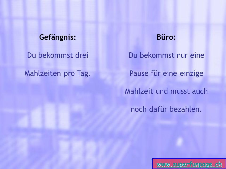 www.superfunpage.ch Gefängnis: Du bekommst drei Mahlzeiten pro Tag.