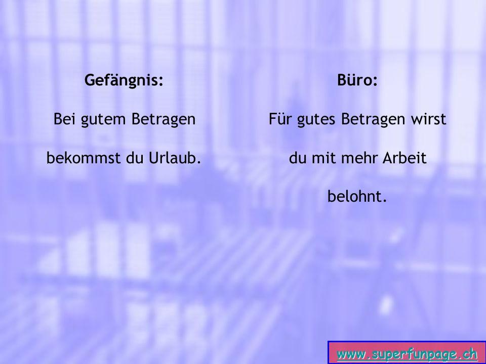 www.superfunpage.ch Gefängnis: Bei gutem Betragen bekommst du Urlaub.