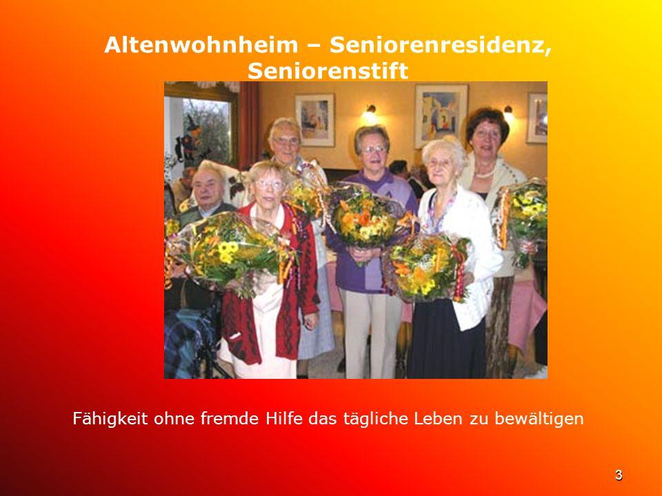 3 Altenwohnheim – Seniorenresidenz, Seniorenstift Fähigkeit ohne fremde Hilfe das tägliche Leben zu bewältigen