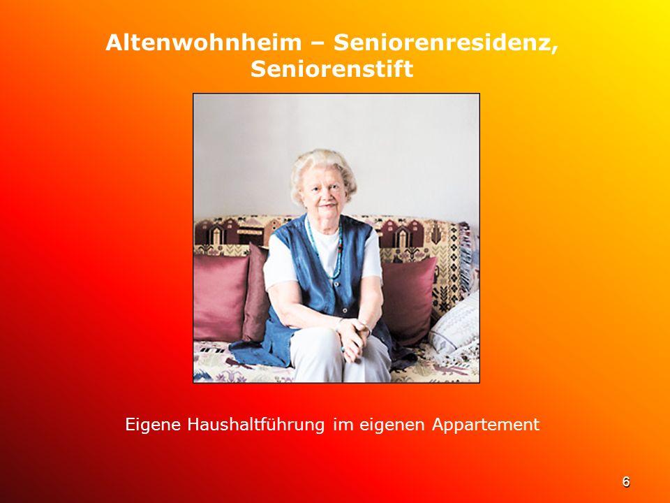 6 Altenwohnheim – Seniorenresidenz, Seniorenstift Eigene Haushaltführung im eigenen Appartement
