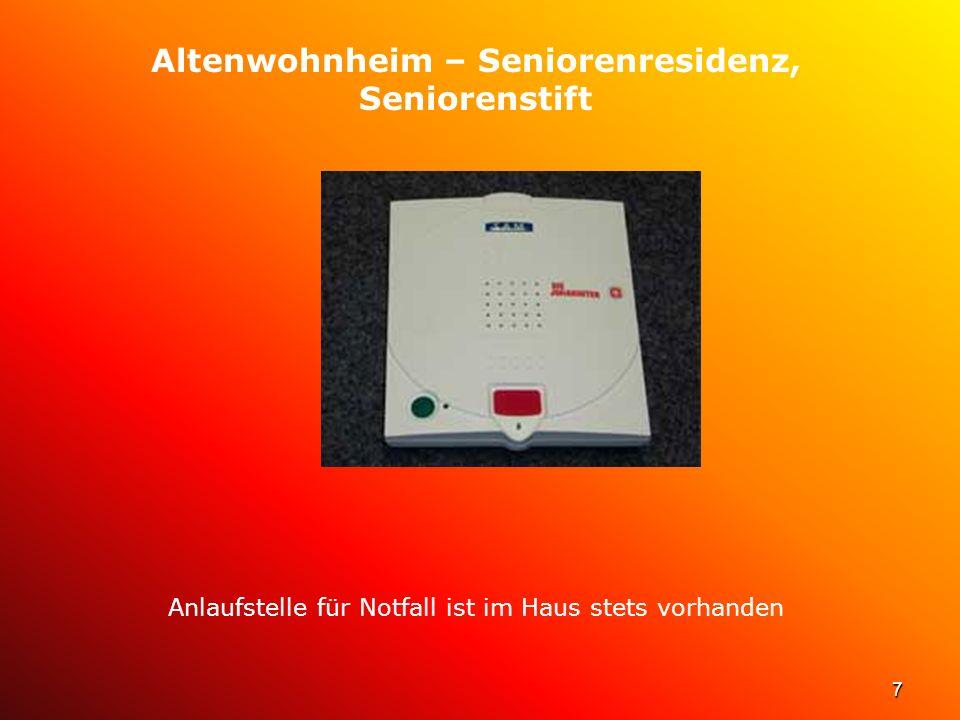 7 Altenwohnheim – Seniorenresidenz, Seniorenstift Anlaufstelle für Notfall ist im Haus stets vorhanden