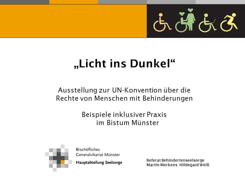 Referat Behindertenseelsorge Martin Merkens Hildegard Weiß Licht ins Dunkel Ausstellung zur UN-Konvention über die Rechte von Menschen mit Behinderung
