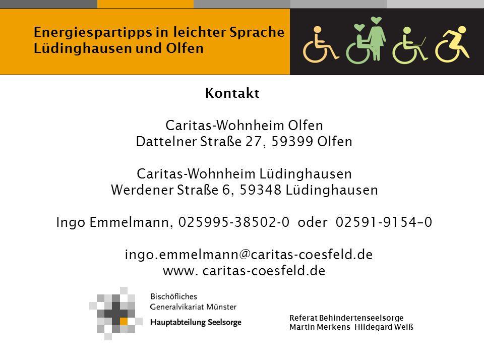 Referat Behindertenseelsorge Martin Merkens Hildegard Weiß Kontakt Caritas-Wohnheim Olfen Dattelner Straße 27, 59399 Olfen Caritas-Wohnheim Lüdinghaus