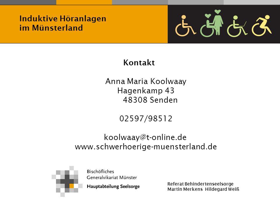 Referat Behindertenseelsorge Martin Merkens Hildegard Weiß Kontakt Anna Maria Koolwaay Hagenkamp 43 48308 Senden 02597/98512 koolwaay@t-online.de www.