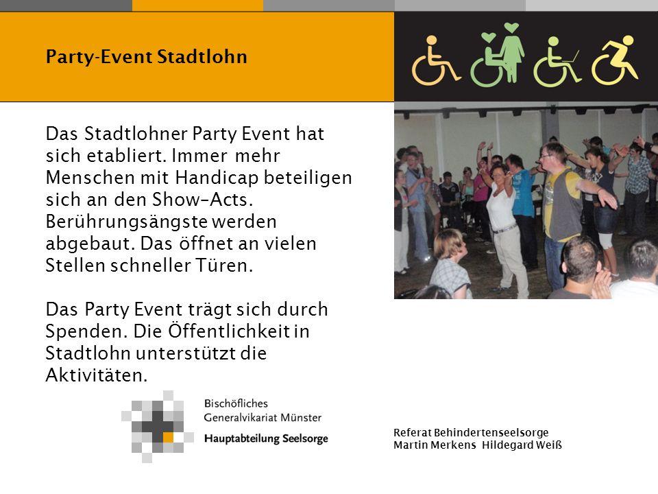 Referat Behindertenseelsorge Martin Merkens Hildegard Weiß Party-Event Stadtlohn Das Stadtlohner Party Event hat sich etabliert. Immer mehr Menschen m
