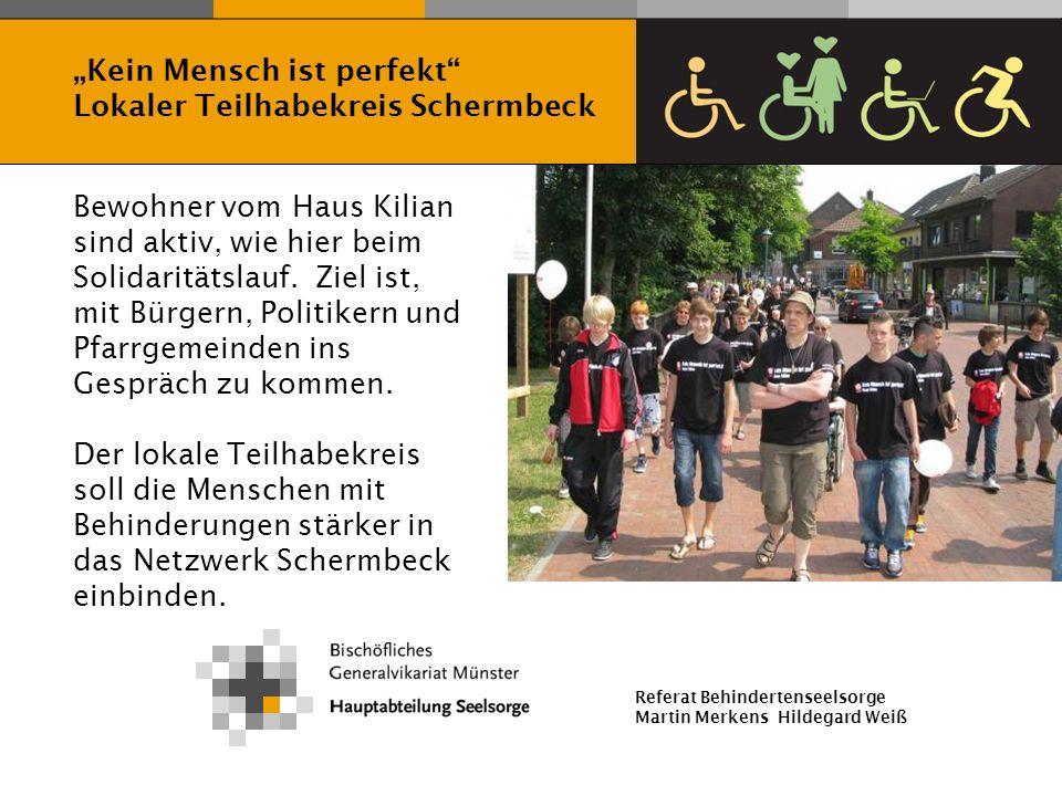 Referat Behindertenseelsorge Martin Merkens Hildegard Weiß Bewohner vom Haus Kilian sind aktiv, wie hier beim Solidaritätslauf. Ziel ist, mit Bürgern,