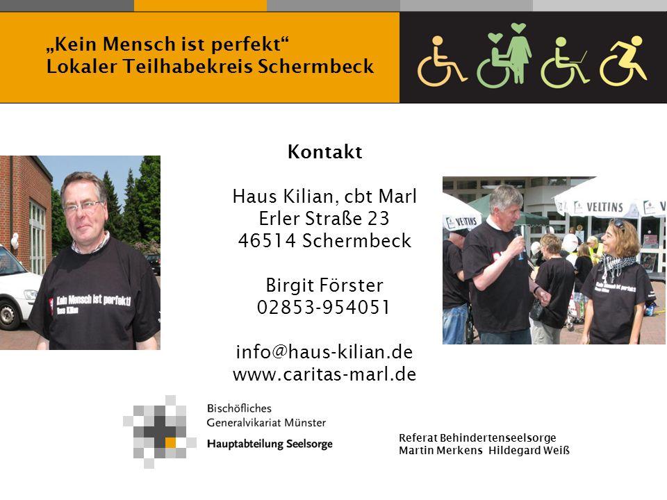Referat Behindertenseelsorge Martin Merkens Hildegard Weiß Kontakt Haus Kilian, cbt Marl Erler Straße 23 46514 Schermbeck Birgit Förster 02853-954051