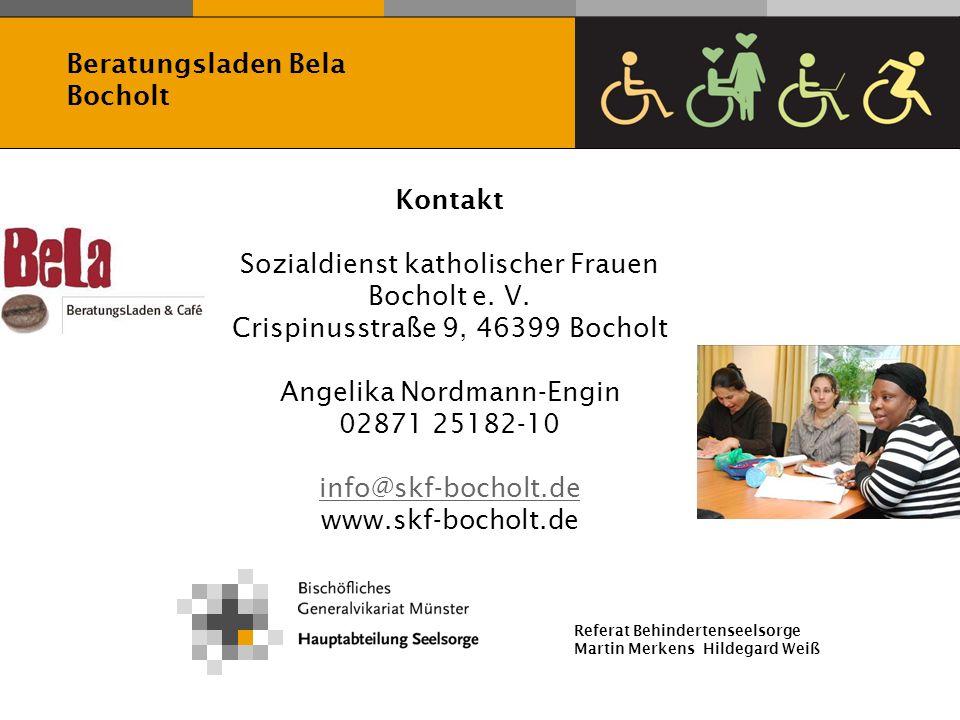 Referat Behindertenseelsorge Martin Merkens Hildegard Weiß Kontakt Sozialdienst katholischer Frauen Bocholt e. V. Crispinusstraße 9, 46399 Bocholt Ang
