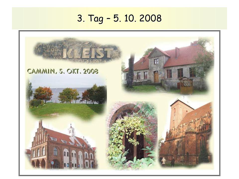 3. Tag – 5. 10. 2008