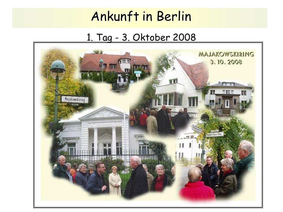 Ankunft in Berlin Ankunft in Berlin 1. Tag - 3. Oktober 2008