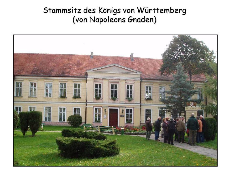 Stammsitz des Königs von Württemberg (von Napoleons Gnaden)