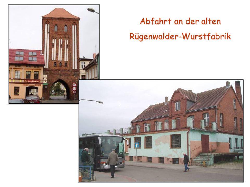 Abfahrt an der alten Rügenwalder-Wurstfabrik