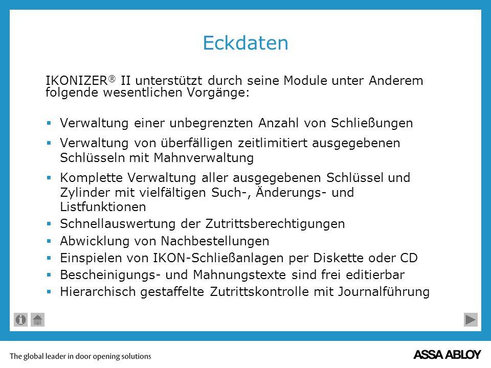 Systemvoraussetzungen IKONIZER ® II ist grundsätzlich auf PC unter allen aktuellen Windows-Versionen lauffähig und netzwerkfähig in allen bekannten Netzwerken.