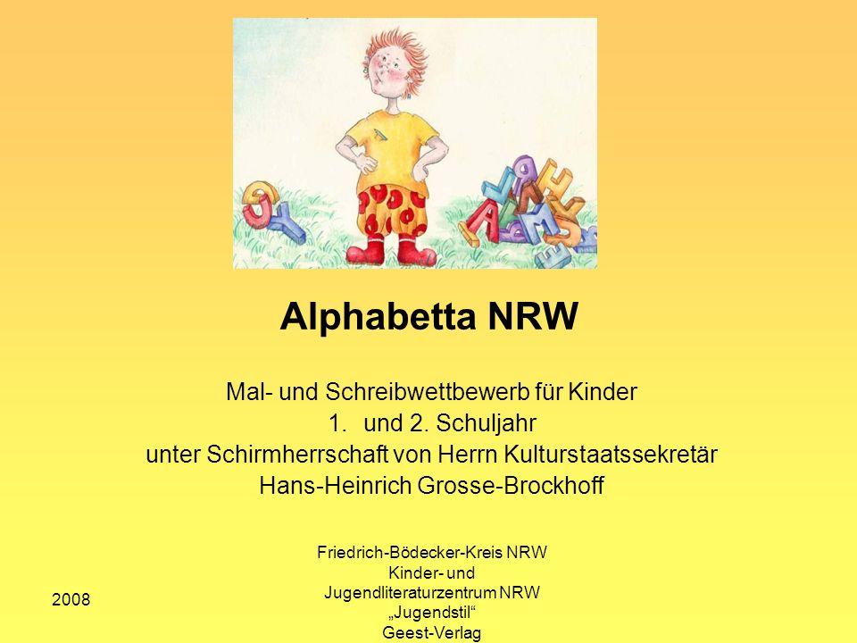 2008 Friedrich-Bödecker-Kreis NRW Kinder- und Jugendliteraturzentrum NRW Jugendstil Geest-Verlag Alphabetta NRW Mal- und Schreibwettbewerb für Kinder 1.und 2.