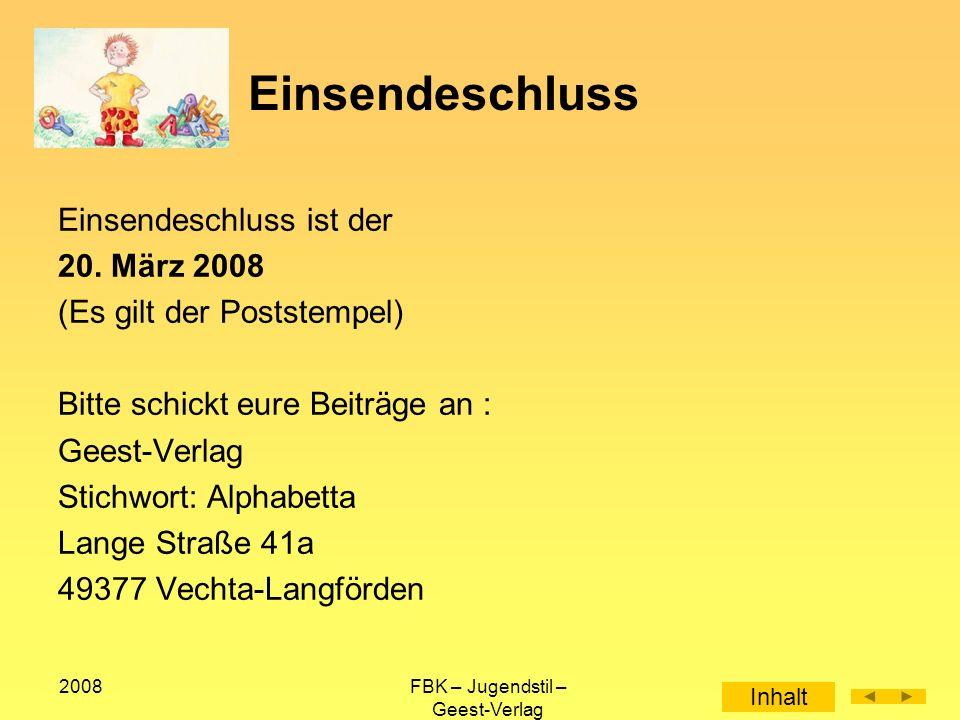 2008FBK – Jugendstil – Geest-Verlag Einsendeschluss Einsendeschluss ist der 20.