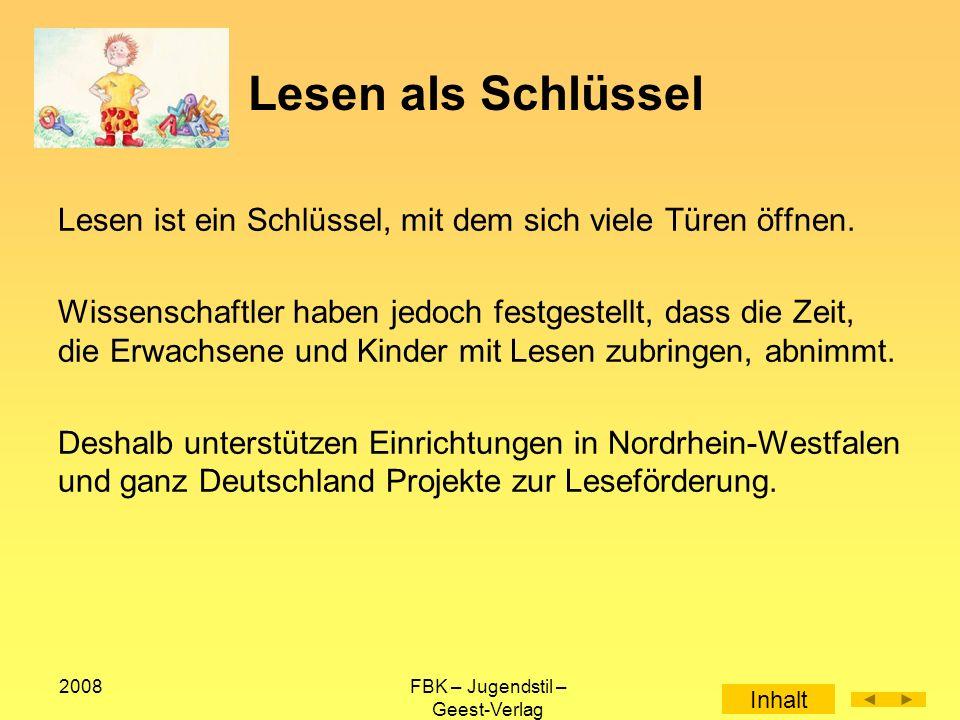2008FBK – Jugendstil – Geest-Verlag Lesen als Schlüssel Lesen ist ein Schlüssel, mit dem sich viele Türen öffnen.