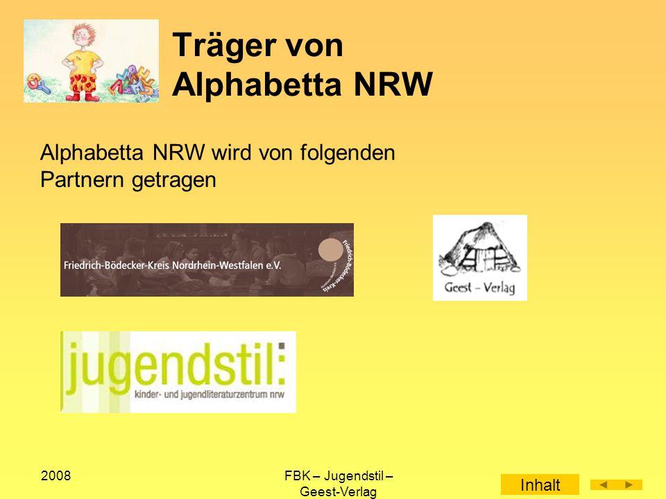 2008FBK – Jugendstil – Geest-Verlag Träger von Alphabetta NRW Alphabetta NRW wird von folgenden Partnern getragen Inhalt