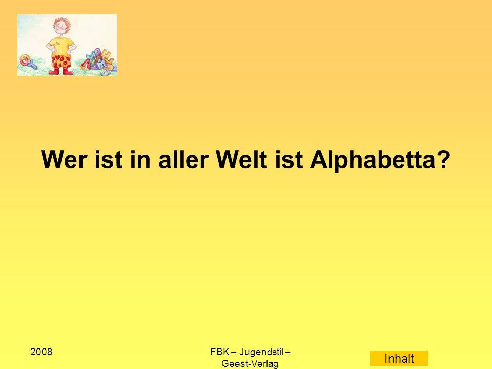 2008FBK – Jugendstil – Geest-Verlag Wer ist in aller Welt ist Alphabetta Inhalt
