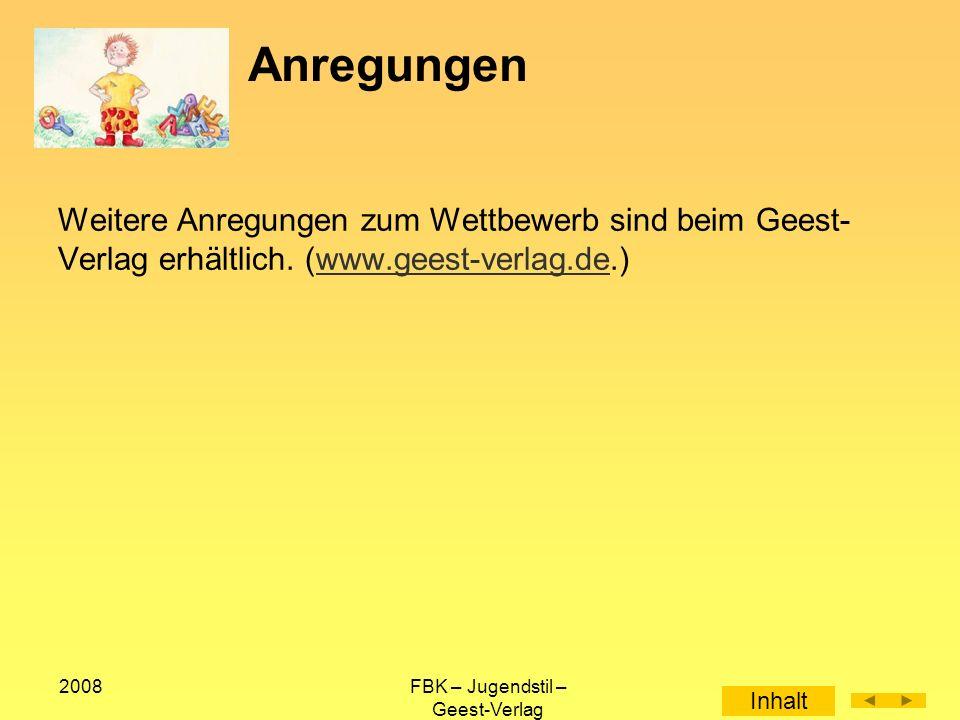 2008FBK – Jugendstil – Geest-Verlag Anregungen Weitere Anregungen zum Wettbewerb sind beim Geest- Verlag erhältlich.