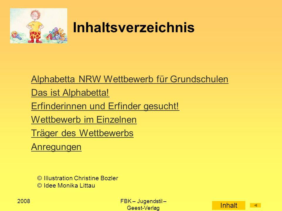 2008FBK – Jugendstil – Geest-Verlag Inhaltsverzeichnis Alphabetta NRW Wettbewerb für Grundschulen Das ist Alphabetta.