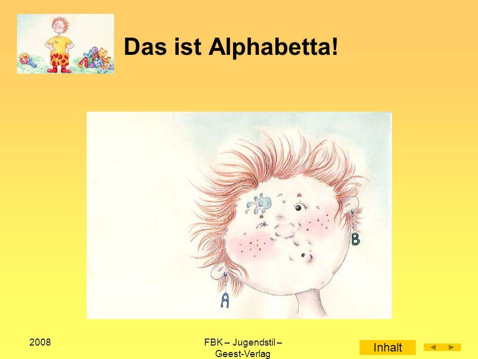 2008FBK – Jugendstil – Geest-Verlag Alphabetta ist Frau Dampf in allen Gassen Alphabettaniens.
