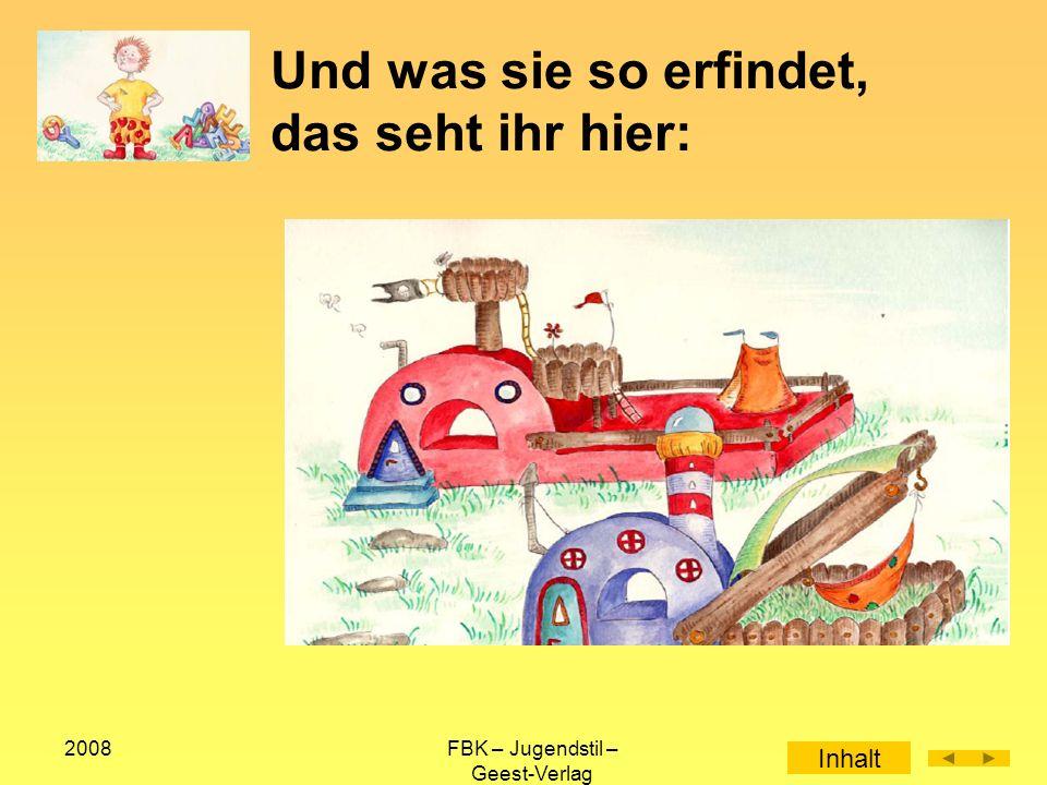 2008FBK – Jugendstil – Geest-Verlag Und was sie so erfindet, das seht ihr hier: Inhalt