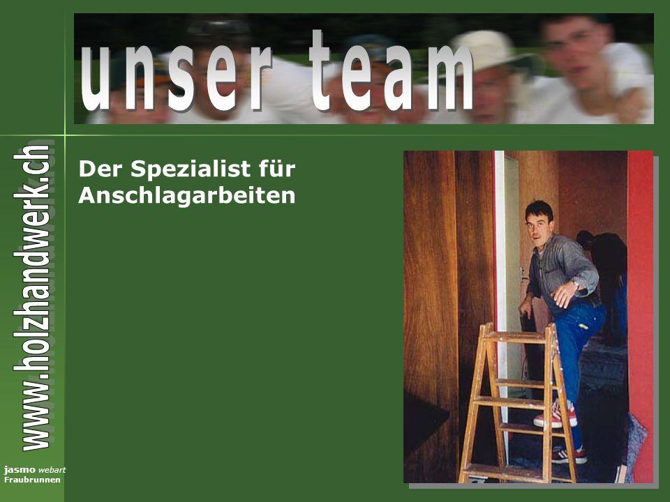 jasmo webart Fraubrunnen Der Spezialist für Anschlagarbeiten