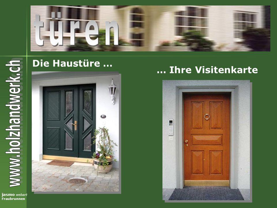 jasmo webart Fraubrunnen … Ihre Visitenkarte Die Haustüre …