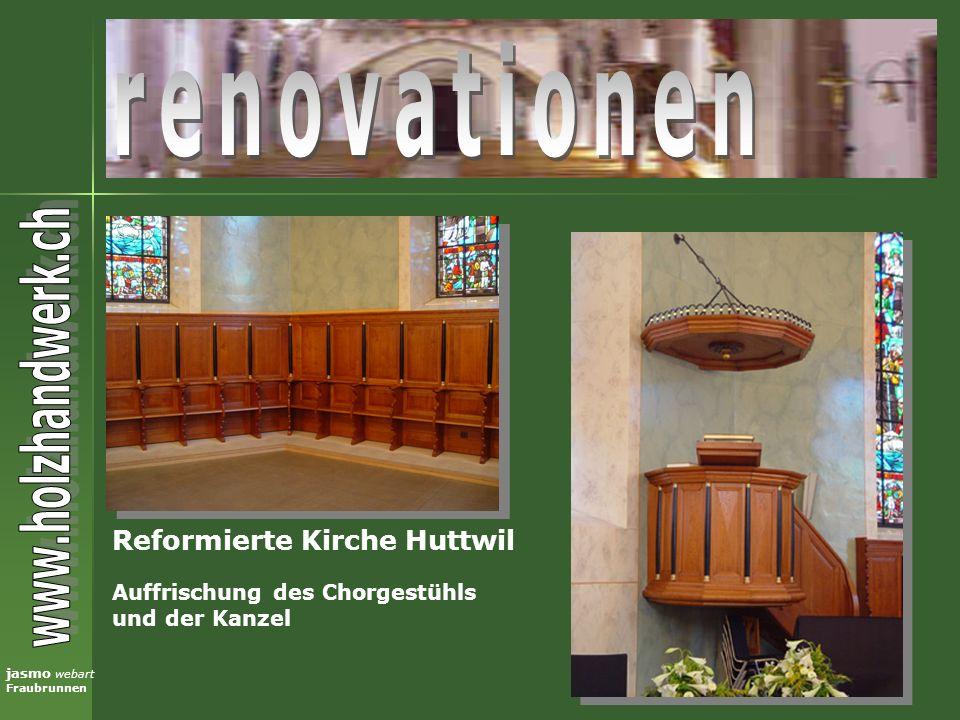 jasmo webart Fraubrunnen Reformierte Kirche Huttwil Auffrischung des Chorgestühls und der Kanzel